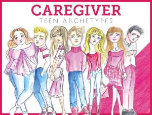 Caregiver Teen Archetypes
